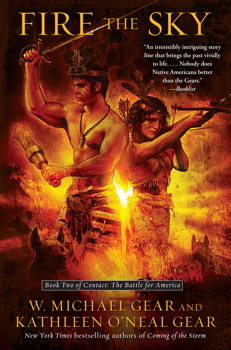 Fire the Sky: Book Two of Contact: The Battle for America W. Michael and Kathleen O'Neal Gear