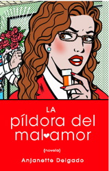 Pildora del mal amor (Heartbreak Pill; Spanish edition)
