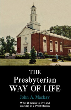 The Presbyterian Way of Life