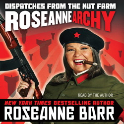 Roseannearchy