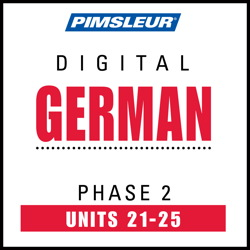 German Phase 2, Unit 21-25: Learn to Speak and Understand German with Pimsleur Language Programs Pimsleur