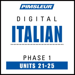 Italian Phase 1, Unit 21-25: Learn to Speak and Understand Italian with Pimsleur Language Programs Pimsleur