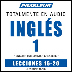 ESL Spanish Phase 1, Unit 16-20