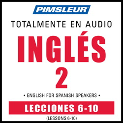 ESL Spanish Phase 2, Unit 06-10