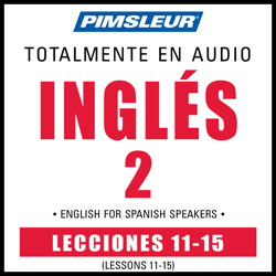 ESL Spanish Phase 2, Unit 11-15