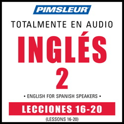 ESL Spanish Phase 2, Unit 16-20