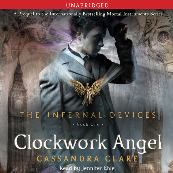 The Infernal Devices, Book 1 (Chapterized) - Cassandra Clare