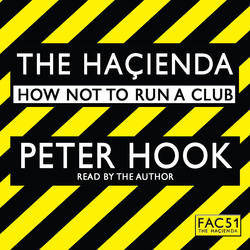 The Hacienda Abridged