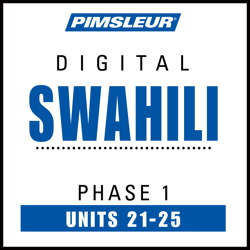 Swahili Phase 1, Unit 21-25