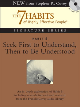 Habit 5 Seek First to Understand then to be Understood