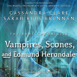 The Vampires, Scones, and Edmund Herondale