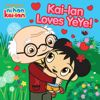 Kai-lan Loves YeYe!