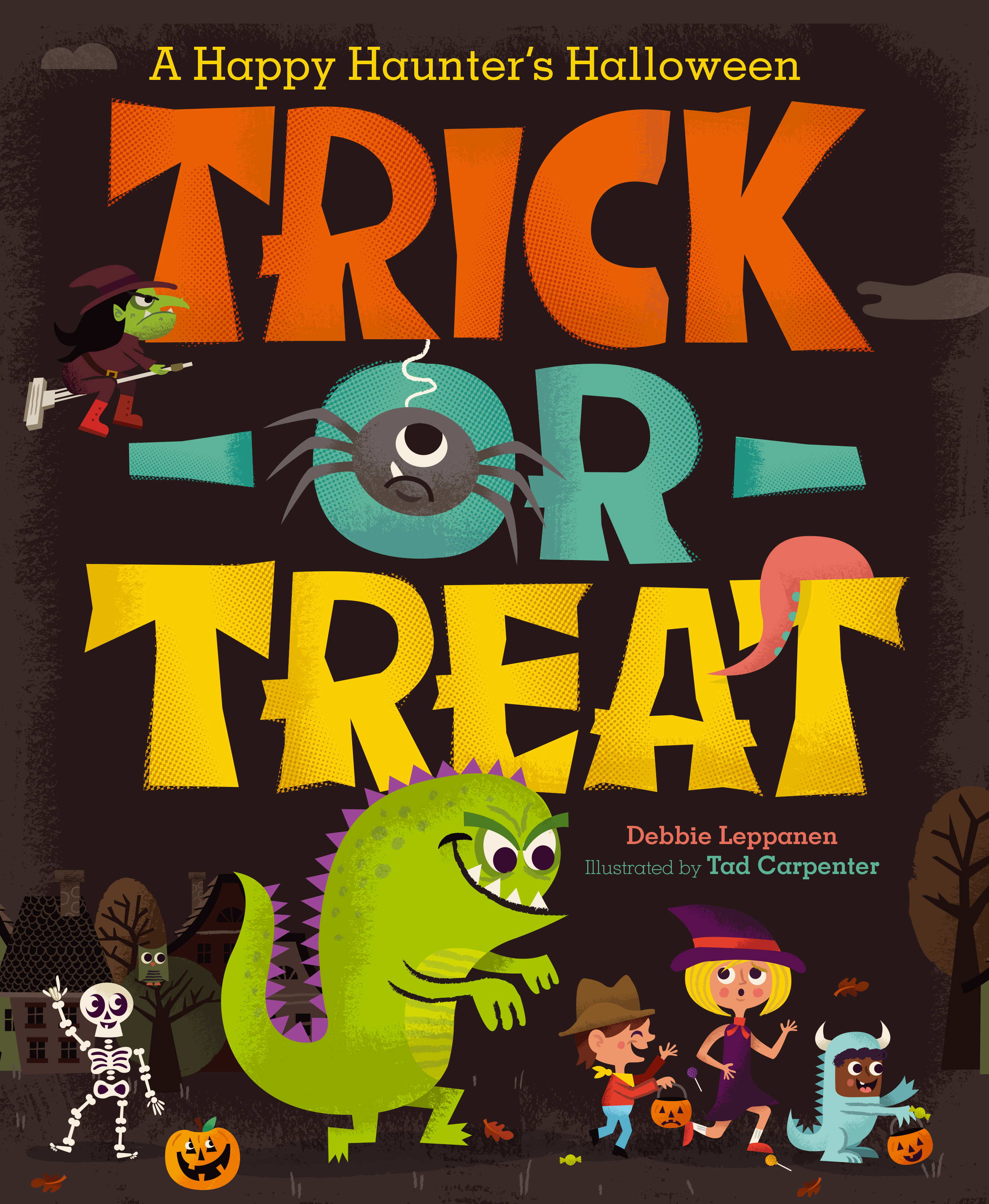 trick or treat book by debbie leppanen tad carpenter official