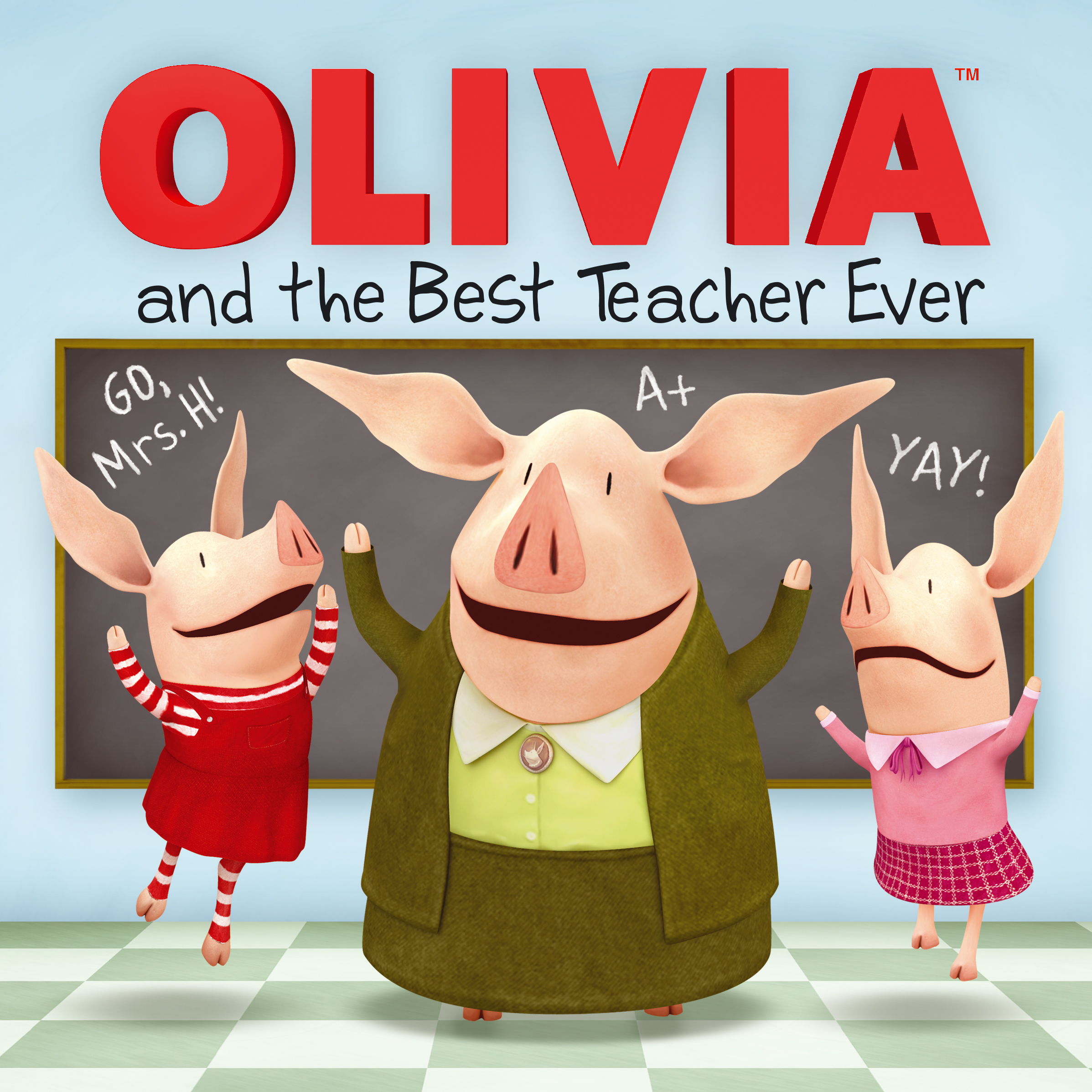 olivia and the best teacher ever book by ilanit oliver shane l