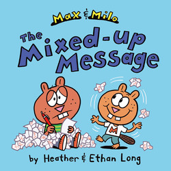 Max & Milo The Mixed-up Message