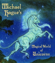 Michael Hague's Magical World of Unicorns