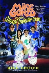 MIKE GONZO AND THE ALMOST INVISIBLE MAN
