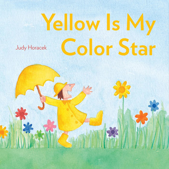 Yellow Is My Color Star Book By Judy Horacek Official