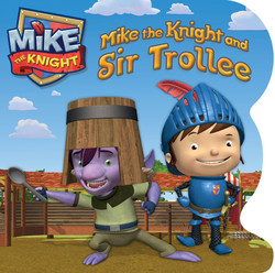 Mike the Knight and Sir Trollee