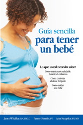The Simple Guide to Having a Baby-Spanish Edition (Guia Sencilla Para Tender Un Bebe