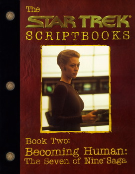 Becoming Human: The Seven of Nine Saga