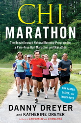 The Chi Marathon: The Breakthrough Natural Running Program for a Pain-Free Half Marathon and Marathon