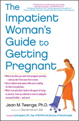 The Impatient Woman's Guide to Getting Pregnant