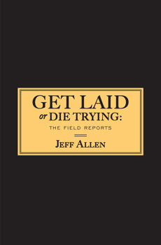 Get Laid or Die Trying