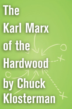The Karl Marx of the Hardwood