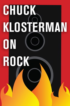 Chuck Klosterman on Rock