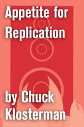 Appetite for Replication