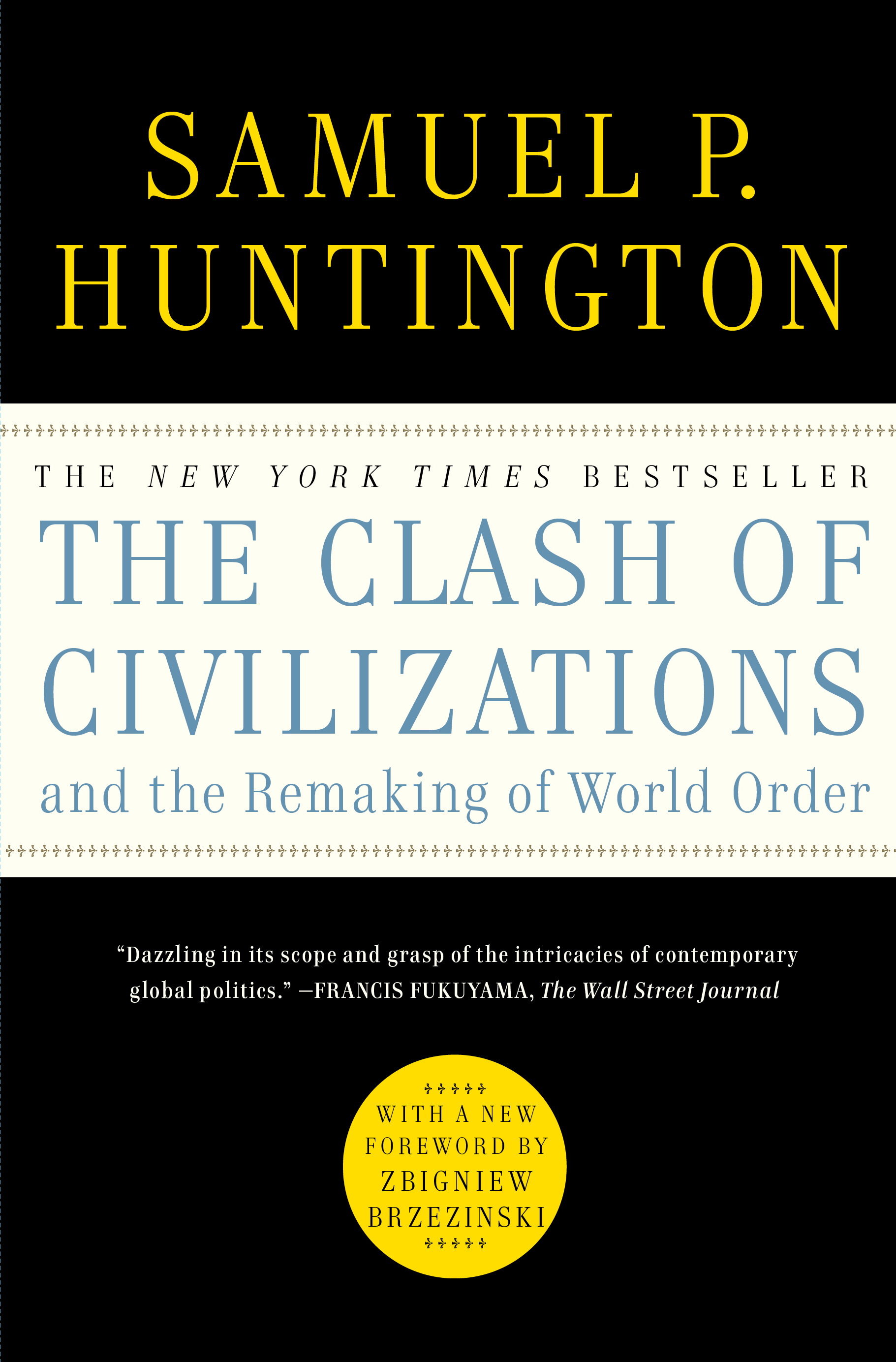 an analysis of clash civilization and remaking of world order by samuel p huntington Read the clash of civilizations and the remaking of world order by samuel p huntington by samuel p huntington for free with a 30 day free trial read ebook on the web, ipad, iphone and android.