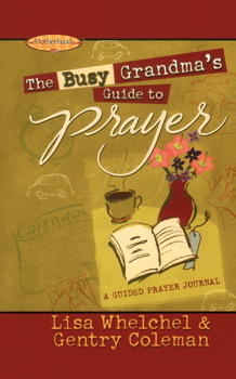 The Busy Grandma's Guide to Prayer