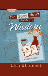 Busy Mom's Guide to Wisdom
