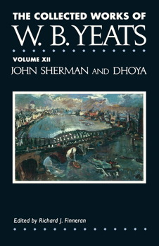 The Collected Works of W.B. Yeats Vol. XII: John Sherm