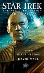 Star Trek: The Next Generation: Cold Equations: Silent Weapons
