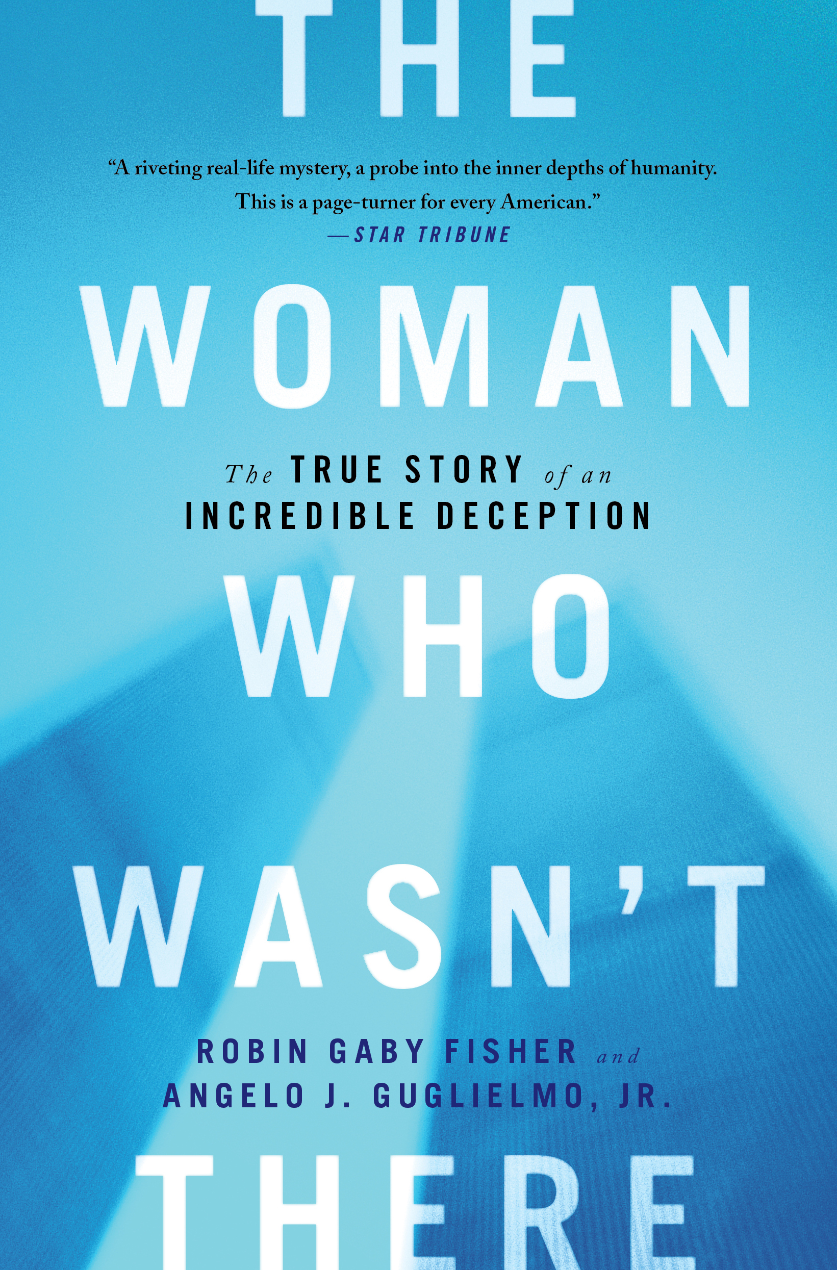 The True Story Of An Incredible Deception The Woman Who Wasn't There