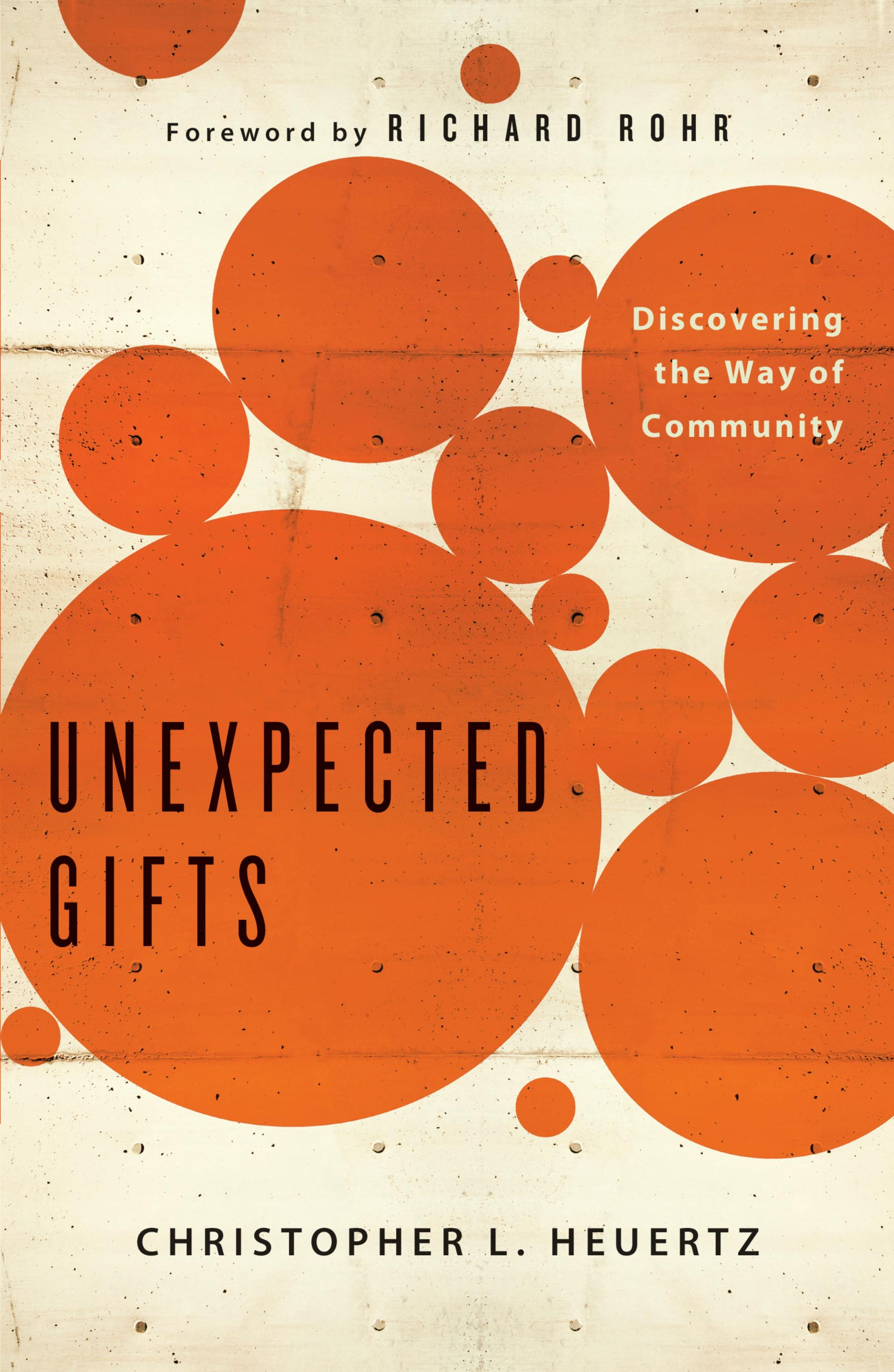 Unexpected Gifts Book By Christopher L Heuertz Richard Rohr Wiring Meaning In Bengali Cvr9781451652260 9781451652260 Hr