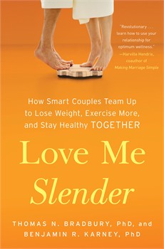 Love Me Slender: How Smart Couples Team Up to Lose Weight, Exercise More, and Stay Healthy Together