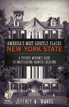 America's Most Ghostly Places: New York State