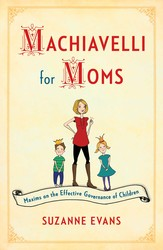 Machiavelli for Moms