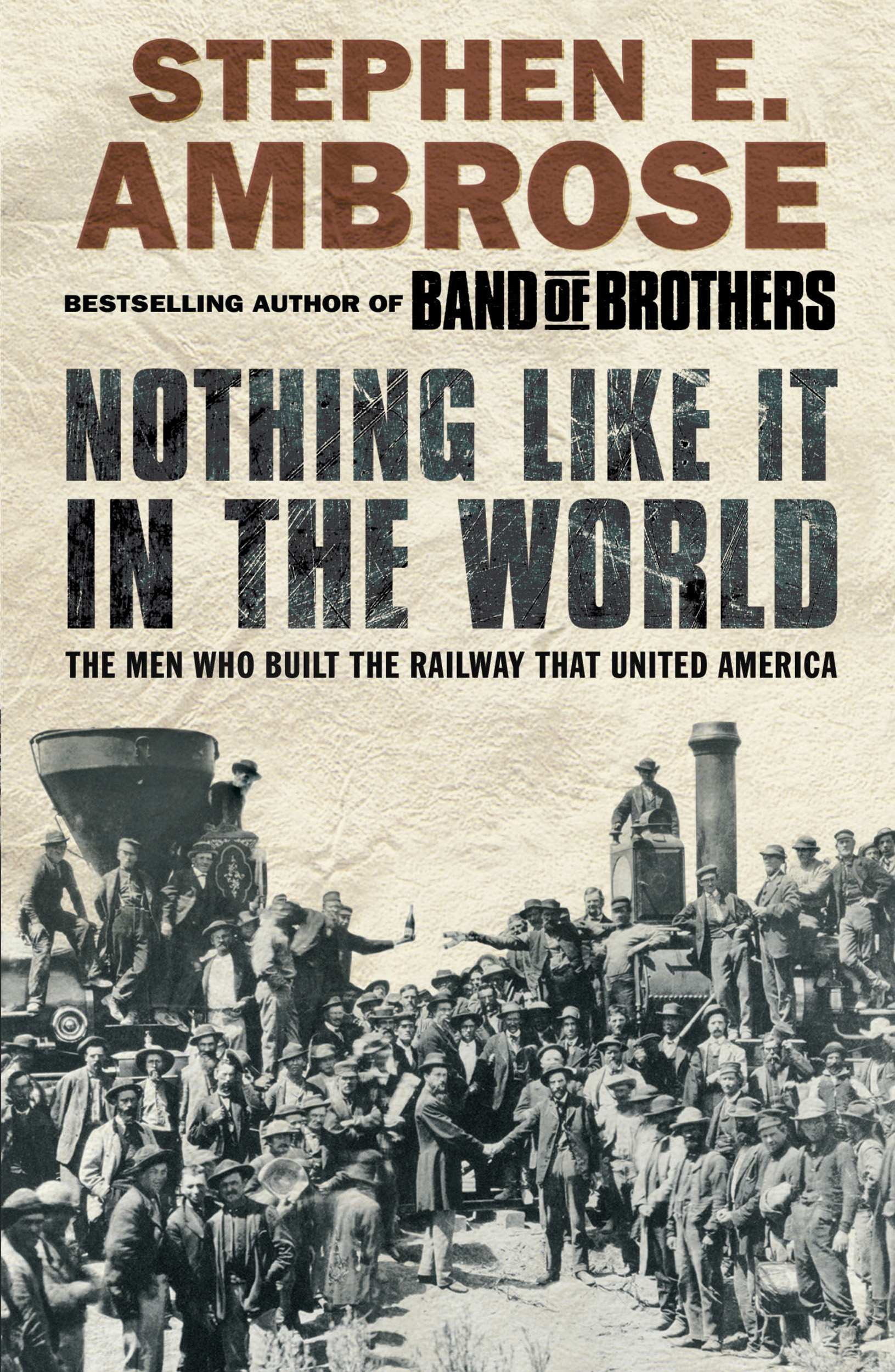 nothing like it in the world by Stephen ambrose: a guide for appreciating our history stephen e ambrose's histories are as vivid as screenplays one moment you're overlooking the distant battlefield, the next you're huddled head-to-head with the generals in the command tent.