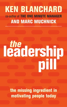 """the effective leader in the book the leadership pill by ken blanchard and marc muchnick Authors: ken blanchard and marc muchnick rsity of wyoming year published: 2003 eviewer: amber wallingford, unive ate of review: december 15, 2009 r d """"leadership is not something you do to."""