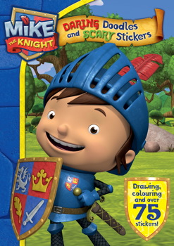 Mike the Knight: Daring Doodles and Scary Stickers Book