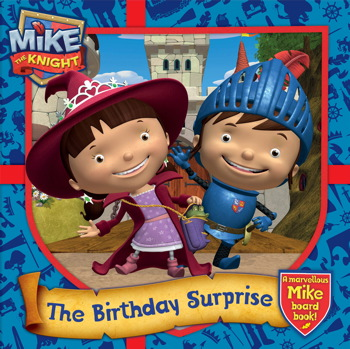 Mike the Knight: The Birthday Surprise