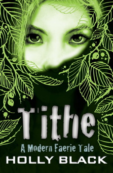 Tithe: A Modern Tale of Faerie by Holly Black