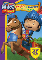 Mike the Knight: Knights In-Training Sticker Acitivity Book