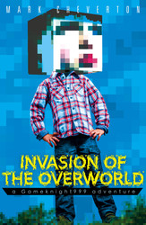 Invasion of the Overworld: a Gameknight999 Adventure