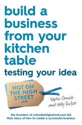 Build a Business From Your Kitchen Table: Testing Your Idea