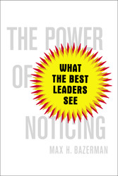 The Power of Noticing: What Leaders See